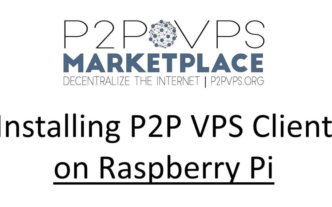 Install P2P VPS Client on a Raspberry Pi